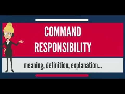 What is COMMAND RESPONSIBILITY? What does COMMAND RESPONSIBILITY mean?
