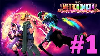 Let's Play The Metronomicon: Slay the Dance Floor #1: Kersplodinate Them All!