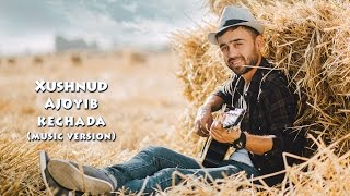 Download Xushnud - Ajoyib kechada | Хушнуд - Ажойиб кечада (music version) Mp3 and Videos