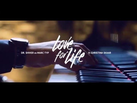 Dr. Shiver vs Marc Typ ft Christina Skaar - Love For Life (Official Lyric Video)