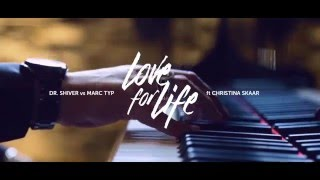 Dr. Shiver vs Marc Typ ft Christina Skaar - Love For Life (Official Lyric Video)
