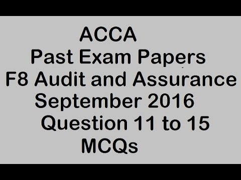 ACCA F8 Sep 2016 Exam Q11 to Q15 MCQs Audit and Assurance