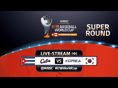 Cuba v Korea - Super Round - WBSC U-18 Baseball World Cup 2017