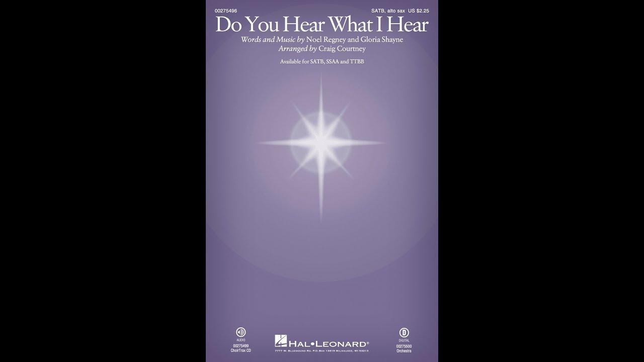 Do You Hear What I Hear (arr  Craig Courtney) - Choral Music