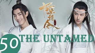 ENG SUB《The Untamed》END EP50——Starring: Xiao Zhan, Wang Yi Bo, Meng Zi Yi