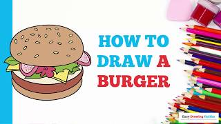 How to Draw a Burger in a Few Easy Steps: Drawing Tutorial for Kids and Beginners