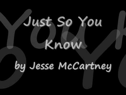 Jesse McCartney Just So You Know Lyrics mp3