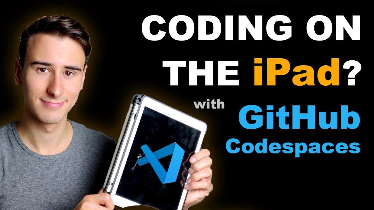 Developing on an iPad using Github Codespaces