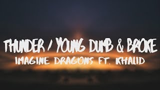 Imagine Dragons, Khalid - Thunder / Young Dumb & Broke [Lyric Video] Mp3