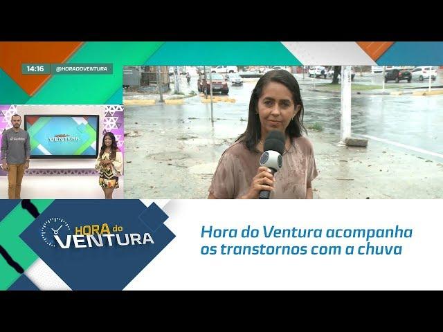 Hora do Ventura acompanha os transtornos com a chuva forte em Maceió - Bloco 01
