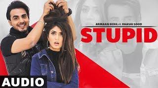 Stupid (Full Audio) | Armaan Bedil Ft Raashi Sood | Latest Punjabi Song 2019 | Speed Records