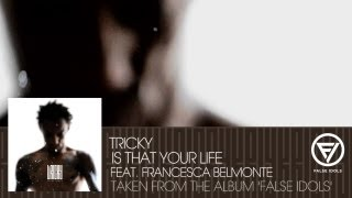 Tricky - 'Is That Your Life' feat. Francesca Belmonte