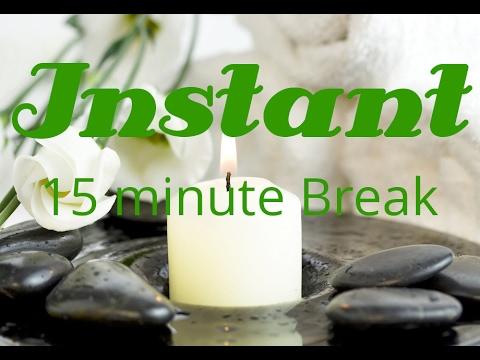 Instant 15 minutes Break Relaxation Calm Isochronic Tones