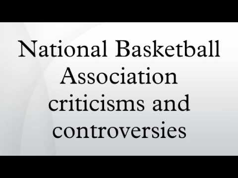 National Basketball Association criticisms and controversies