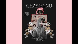 Chay So Nu - Alien (official audio)
