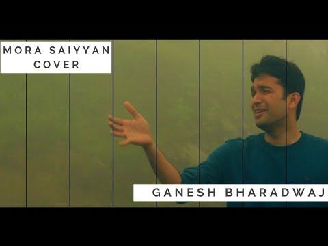 Mora Saiyaan Cover | Khamaj | Ganesh Bharadwaj CV