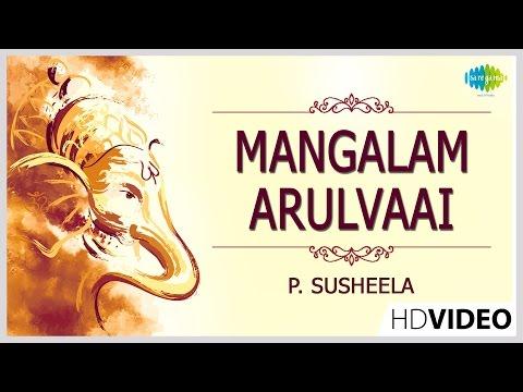 mangalam-arulvaai-|-மங்களம்-அருள்வாய்-|-tamil-devotional-video-song-|-p.-susheela-|-vinayagar-songs