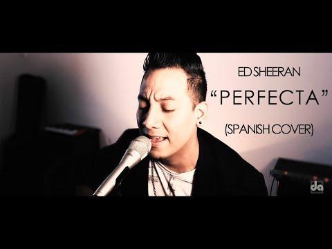 "ED SHEERAN - ""Perfecta"" (Daniel Alejandro Cover)"
