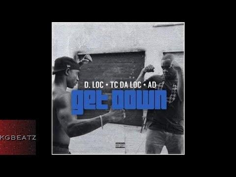 DLoc x TeeCee4800 x AD - Get Down [New 2017]
