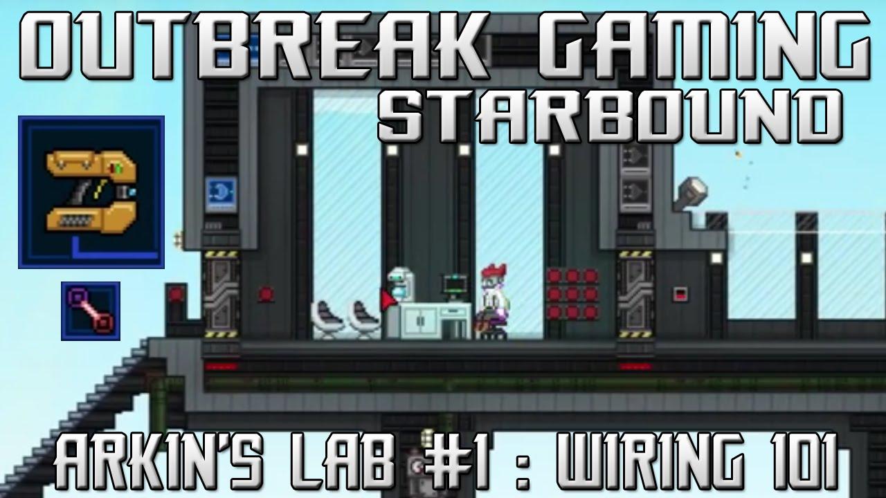 Starbound - Arkin\'s Lab #1: Wiring 101 - YouTube