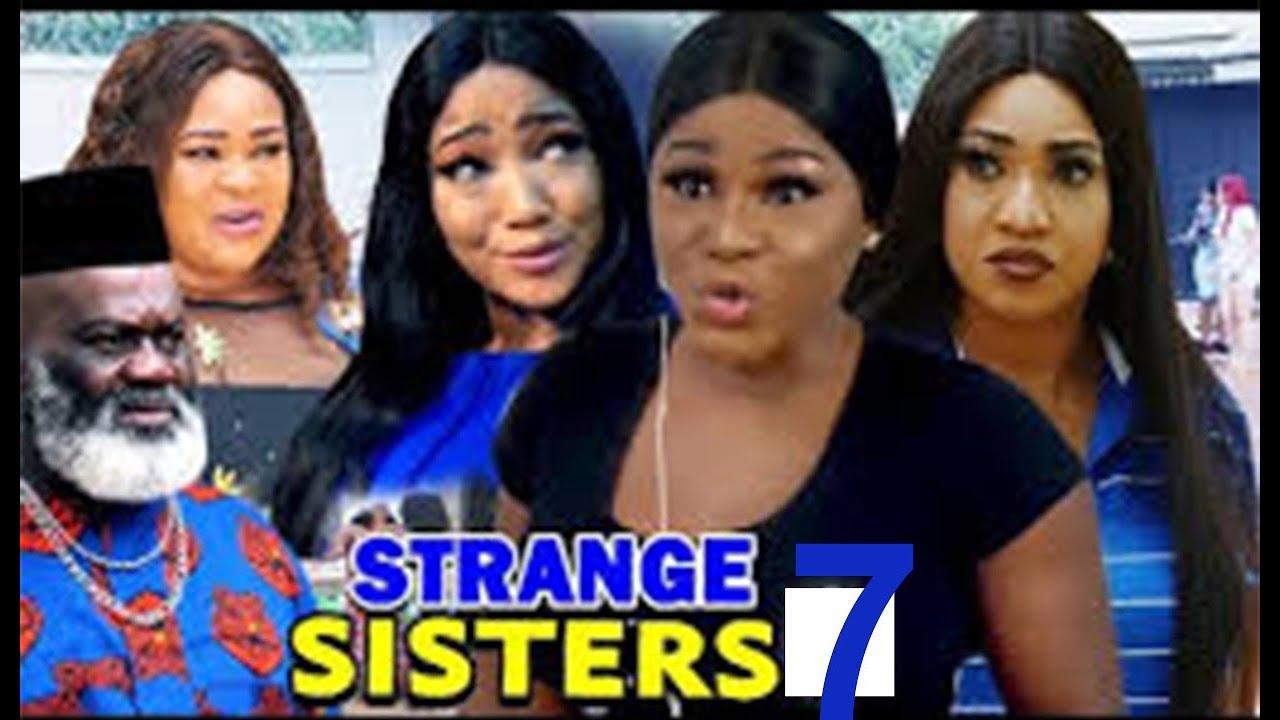 Download STRANGE SISTERS SEASON 7 (New Hit Movie) - Destiny Etiko 2020 Latest Nigerian Nollywood Movie