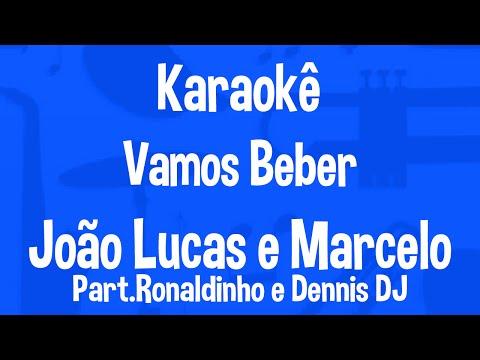 Karaokê Vamos Beber - João Lucas e Marcelo Part.Ronaldinho e Dennis DJ