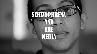 SCHIZOPHRENA AND THE MEDIA