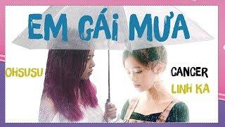 Ung Thư Vì CANCER Linh Ka || Em Gái Mưa - Linh Ka Cover | PHÂN TÍCH MV