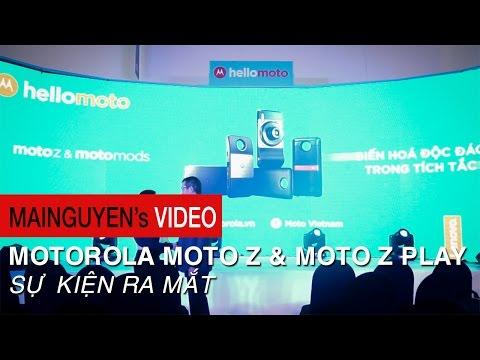 Sự kiện ra mắt Motorola Moto Z và Z Play tại Việt Nam - www.mainguyen.vn
