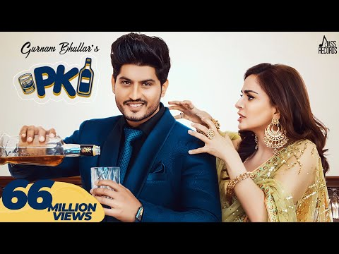 P.K-(Full HD) - Gurnam Bhullar Ft. Shraddha Arya | PBN | Frame Singh | New Punjabi Songs 2019