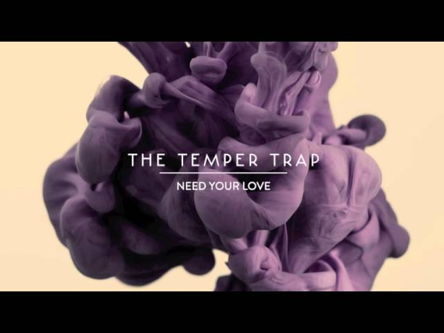 the-temper-trap-need-your-love-rac-remix-thetempertraptv
