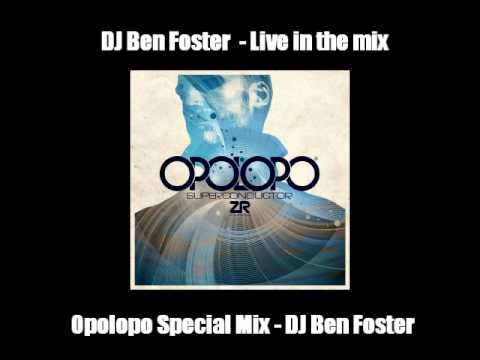 Opolopo Special Mix - DJ Ben Foster - 60 Min Mix
