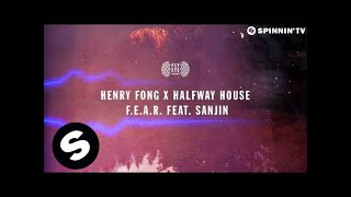 Henry Fong x Halfway House feat. Sanjin  - F.E.A.R. (OUT NOW)