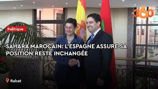 Le360.ma •  Sahara marocain: l'Espagne assure sa position reste inchangée
