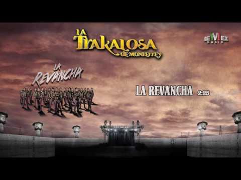 La Revancha - La Trakalosa de Monterrey (Audio Oficial)