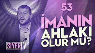 İmanın ahlakı olur mu muhammed emin yıldırım 53 ders