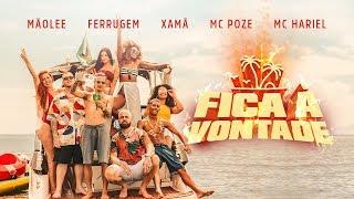 Mãolee - Fica à Vontade ft. Ferrugem, Xamã, Mc Poze do Rodo, Mc Hariel