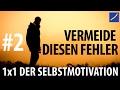 1x1 der Selbstmotivation #02 | Vermeide diesen Fehler unbedingt