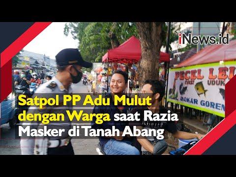 Video Satpol PP Adu Mulut Dengan Warga Saat Razia Masker Di Tanah Abang