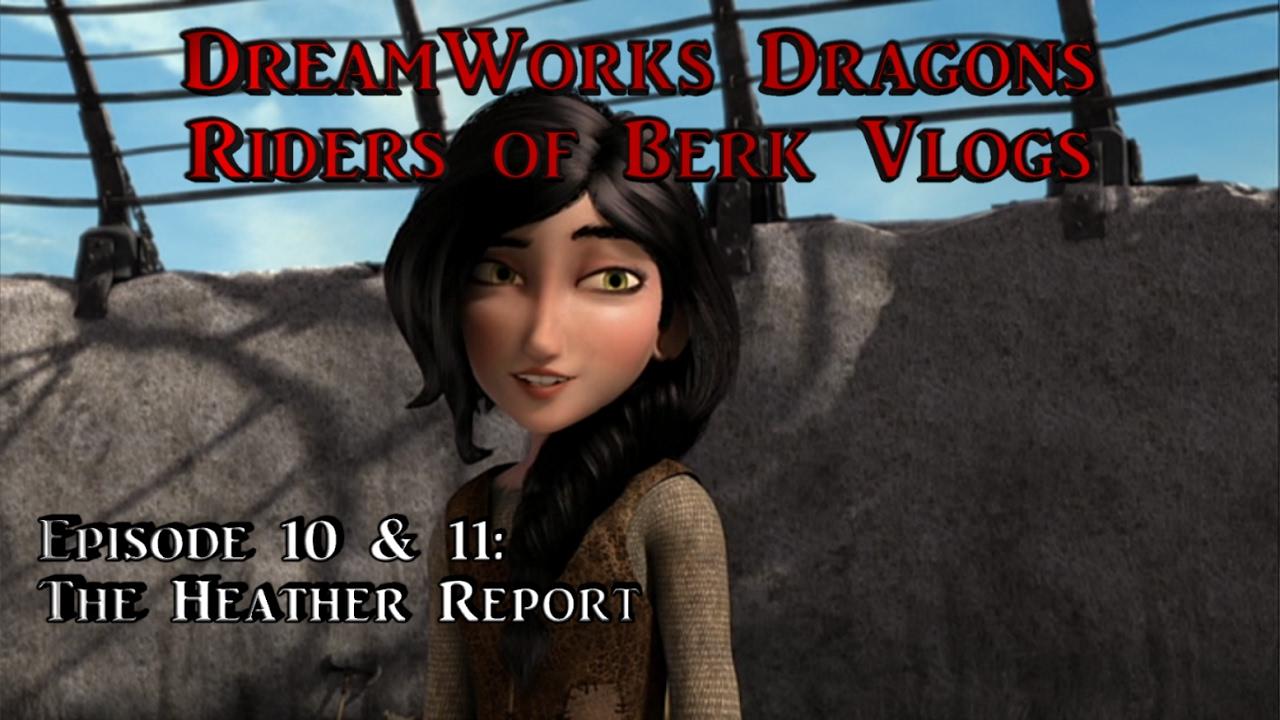 Riders of berk vlogs episode 10 11 the heather report youtube riders of berk vlogs episode 10 11 the heather report ccuart Gallery