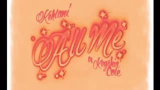 Kehlani Ft Keyshia Cole - All Me
