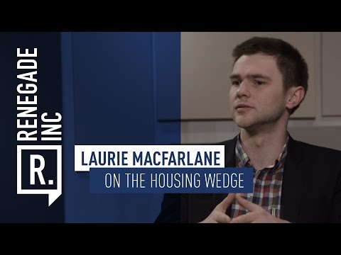 LAURIE MACFARLANE on the Effects of Land Ownership on Society