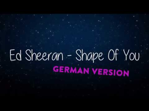 Ed Sheeran Shape Of You (Auf Deutsch) (German Version)