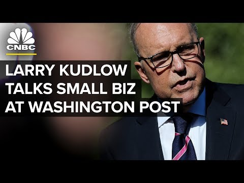 Larry Kudlow Discusses Small Business at the Washington Post - Nov. 1, 2018