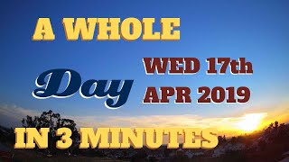 4K Time Lapse video || Wednesday April 17th, 2019 || 24 hours in 3 minutes || Photography