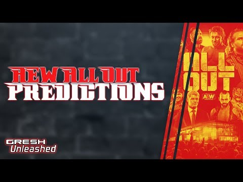 AEW ALL OUT PREDICTIONS | GRESH UNLEASHED 018
