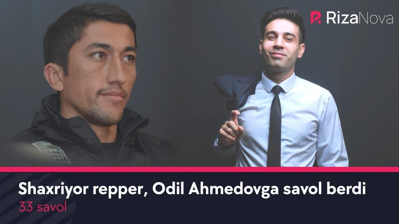 33 savol - Shahriyor repper, Odil Ahmedovga savol berdi