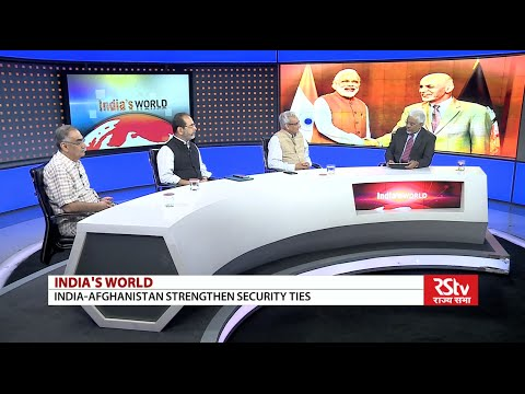 India's World- India-Afghanistan Strengthen Security Ties