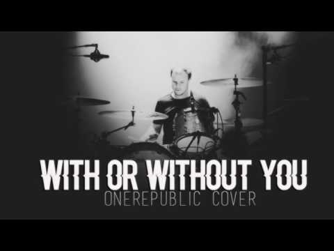 OneRepublic - with or without you | u2 Cover song |