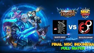 FINAL Match 1 SAINTS INDO vs E8 ELITE ESPORT + Caster - Mobile Legends MSC Indonesia Tournament